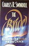 The Bride: Renewing Our Passion For The Church (Bible Study Guide) (0310201055) by Swindoll, Charles R.