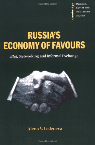 Russia's Economy of Favours: Blat, Networking and...