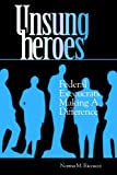 img - for Unsung Heroes: Federal Execucrats Making a Difference: 1st (First) Edition book / textbook / text book