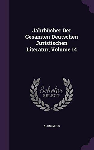 jahrbucher-der-gesamten-deutschen-juristischen-literatur-volume-14