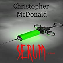 Serum (       UNABRIDGED) by Christopher McDonald Narrated by Robert Lee Wilson