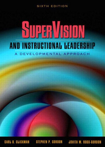 SuperVision and Instructional Leadership: A Developmental Approach, Sixth Edition