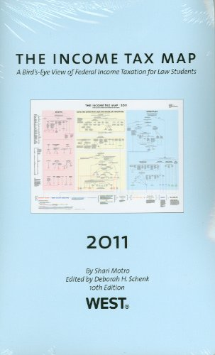 The Income Tax Map, A Bird's-Eye View of Federal Income Taxation for Law Students, 2011-2012 (In a Nutshell (West Publis