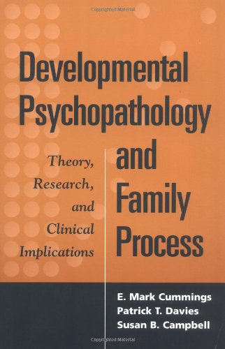 Developmental Psychopathology and Family Process: Theory,...