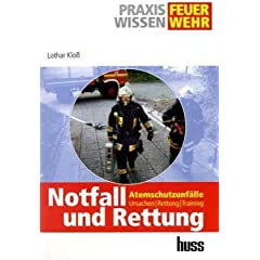Praxiswissen Feuerwehr - Notfall und Rettung