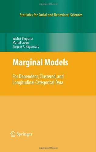 Marginal Models: For Dependent, Clustered, and Longitudinal Categorical Data (Statistics for Social and Behavioral Sciences) 1st Edition by Bergsma, Wicher; Croon, Marcel A.; Hagenaars, Jacques A. published by Springer Hardcover PDF