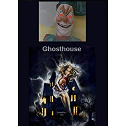 Ghosthouse - A Haunted House Movie