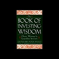 The Book of Investing Wisdom (       ABRIDGED) by Warren E. Buffett, Jim Rogers, Peter Lynch, more (edited by Peter Krass) Narrated by Richard Poe