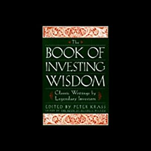 The Book of Investing Wisdom | [Warren E. Buffett, Jim Rogers, Peter Lynch, more (edited by Peter Krass)]
