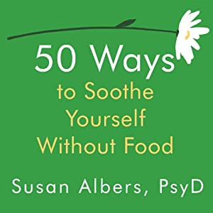50 Ways to Soothe Yourself Without Food Audiobook