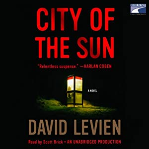 City of the Sun: A Novel | [David Levien]