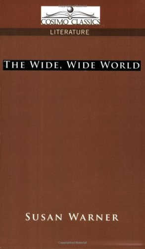 The Wide Wide World By Susan Warner Buy American Books At Cosimo