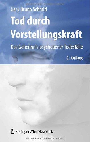 Tod durch Vorstellungskraft: Das Geheimnis psychogener Todesfälle (German Edition)