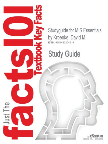 Studyguide for MIS Essentials by Kroenke, David M.