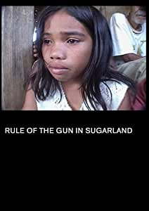 Rule of the Gun in Sugarland  (Institutional Use: University)