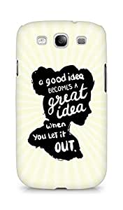 AMEZ a good idea becomes a great idea when you let it out Back Cover For Samsung Galaxy S3 i9300