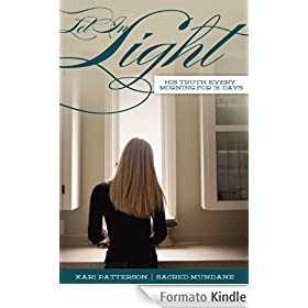 Let in Light: His Truth Every Morning for 31 Days (Sacred Mundane Book 2) (English Edition)