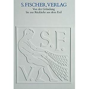 S. Fischer, Verlag: Von der Gründung bis zur Rückkehr aus dem Exil Eine Ausstellung des Deutschen Literaturarchivs im Schiller-Nationalmuseum Marbac