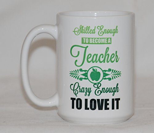 15oz Skilled Enough to be a Teacher Funny Teacher Gift Coffee Mug
