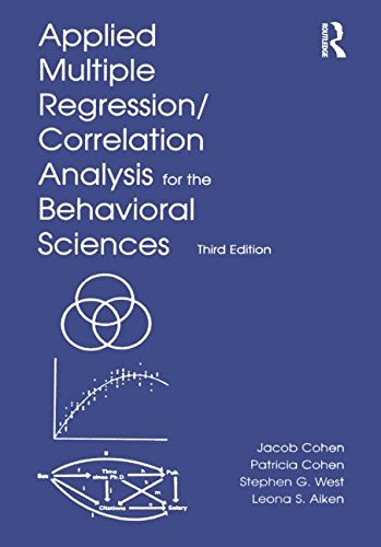 Applied Multiple Regression-Correlation Analysis for the Behavioral Sciences, 3rd Edition