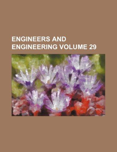 Engineers and engineering Volume 29