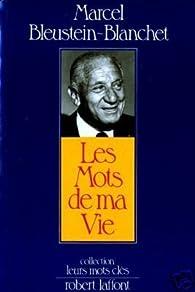 Les mots de ma vie par Marcel Bleustein-Blanchet