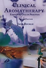 Clinical Aromatherapy Essential Oils in Healthcare by Jane Buckle PhD RN