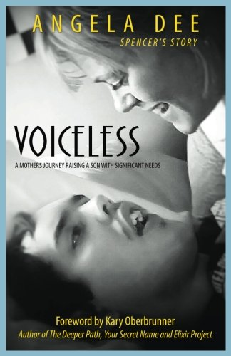 VOICELESS: SPENCER'S STORY - A Mother's Journey Raising A Son With Significant Needs