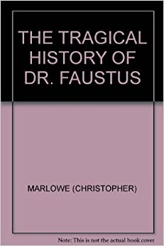 an analysis of the tragical history of dr faustus My third chapter proposes a threefold analysis of the major characters in the tragical history of doctor faustus and the master and margarita.