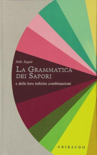 Grammatica dei sapori e delle loro infinite combinazioni PDF