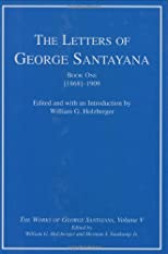 The Letters of George Santayana, Book 2: 1910-1920 (The Works of George Santayana, Vol. 5)
