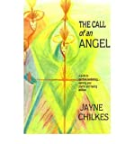 img - for [ The Call of an Angel ] By Chilkes, Jayne ( Author ) [ 1901 ) [ Paperback ] book / textbook / text book