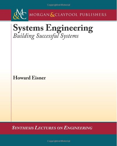 Systems Engineering: Building Successful Systems (Synthesis Lectures on Engineering)