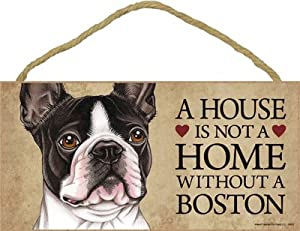 "A house is not a home without Boston Terrier Dog - 5"" x 10"" Door Sign"