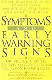 Symptoms and Early Warning Signs: 2A Comprehensive Guide to More Than 600 Medical Symptoms and What They Mean (0525937323) by Apple, Michael