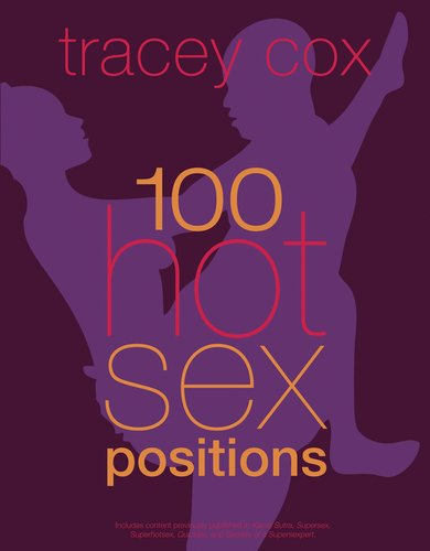 100 Hot Sex Positions  - Tracey Cox