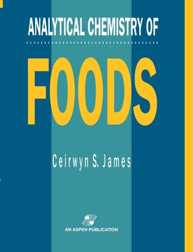 Analytical Chemistry Of Foods (Chapman & Hall Food Science Book)