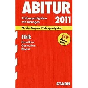 eBook Cover für  Abitur Pr xFC fungsaufgaben Gymnasium Bayern Mit L xF6 sungen Ethik Grundkurs G9 Abitur 2011 Mit den Original Pr xFC fungsaufgaben Jahrg xE4 nge 2003 2010 2003 2010 mit vollst xE4 ndigen L xF6 sungen