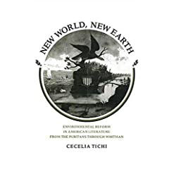 New World, New Earth: Environmental Reform in American Literature from the Puritans through Whitman