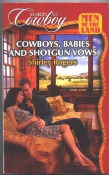 Cowboys, Babies and Shotgun Vows (Marry Me, Cowboy: Men of the Land #41)