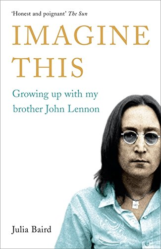 Imagine This: Growing Up with My Brother, John Lennon