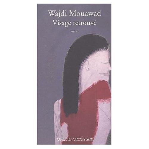 visage retrouvé - Wajdi Mouawad