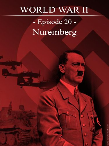 World War II - Episode 20 - Nuremberg