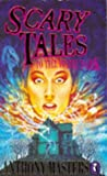 Scary Tales to Tell in the Dark (0140361758) by Masters, Anthony
