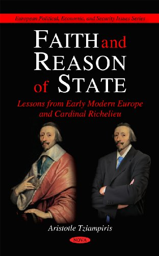 Faith and Reason of State: Lessons from Early Modern Europe and Cardinal Richelieu