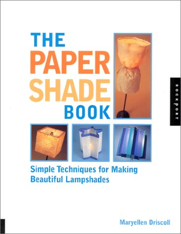 Paper Shade Book: Simple Techniques for Making Beautiful Lamp Shades
