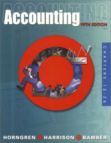Accounting, Chapters 12-26 (5th Edition)