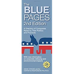The Blue Pages, 2nd Edition: A Directory of Companies Rated by Their Politics and Practices (Blue Pages: A Directory of Companies Rated by Their Politics & Practices)
