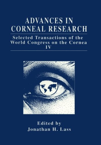 Advances In Corneal Research: Selected Transactions Of The World Congress On The Cornea Iv