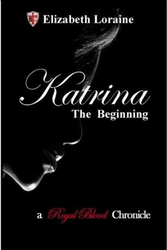 Katrina, The Beginning (Book 1) (Royal Blood Chronicles)